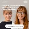 [Cybermobbing #4] Lehrer:innen: Wie gehe ich mit Cybermobbing um?