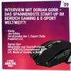 Interview mit Dorian Gorr – Das spannendste Start-up im Bereich Gaming & E-Sport weltweit?!