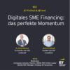 #022 - Digitales SME Financing: das perfekte Momentum