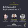 #021 - Erfolgsmodell Digitalversicherer?