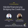 #020 - Händlerfinanzierung: Bridging the Credit Gap