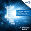 "Podcast ""Digital leben"" – Folge 47 Sachsen-Anhalts neue Digitalministerin: Wie digital wird Sachsen-Anhalt, Frau Hüskens?"