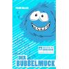 Der Bubbelmuck - Teil 6