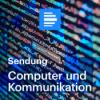 Computer und Kommunikation 07.08.2021, komplette Sendung