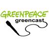 Greencast #222: greenPEACE