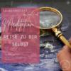 #32 SELBSTPROJEKT -MEDITATION - Reise zu dir selbst. 18 Min