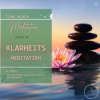 #29 Klartext -MEDITATION KLARHEIT -   20 Min