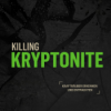 [2021 - 05 - 09] Killing Kryptonite 05 Be connected (Stefan Hänsch & Alex Kelly)
