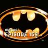 OutCast - Episode 159: Die 90s-Batman-Quadrilogie