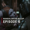 OutCast - The Mandalorian-Recap: Episode 6