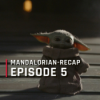 OutCast - The Mandalorian-Recap: Episode 5