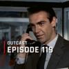 OutCast - Episode 119: Home-Cinema-Ketchup und die Sean-Connery-Bonds