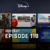 OutCast - Episode 118: Disney+