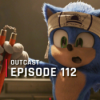 OutCast - Episode 112: Sonic und Games für Filmfans