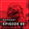 OutCast - Episode 99: Zombies!