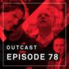 OutCast - Episode 78: Art vs Artist