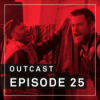 "OutCast - Episode 25: Der OutCast ""Cutting Room Floor"""