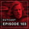 OutCast - Episode 103: Die gute, alte Nostalgie
