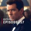 OutCast - Episode 157: Bondspotting