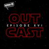 OutCast - Episode 16: The Last Jedi (und birebizli Globes)