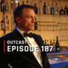 OutCast - Episode 187: Daniel-Craig-Bond