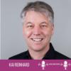 Folge 47 - StartupEdition - Kai Reinhard über strahlende Augen als Erfolgsrezept und digitale Wahlen