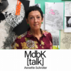 MdbK [talk] #014: POINT OF NO RETURN - Annette Schröter