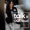 Talk it out loud - Embrace the struggle