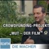 """Die Macher Kompakt: Das Crowdfunding-Projekt """"MUT – Der Film"""""""