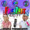 Episode 001 - Freizeitzeit spricht!
