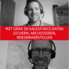 Wie sich mit Grax in Salesforce Daten sichern, archivieren, wiederherstellen lassen