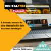 #47 - 8 Gründe, warum du eine Webseite für dein Business benötigst!
