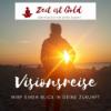 Episode 41 - Visionsreise