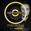 Liquid Concrete Podcast #8 feat. JANOSH
