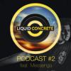 Liquid Concrete Podcast #2 feat. Messenga