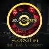 Liquid Concrete Podcast #6 feat. BRAIN. & Novaglitch