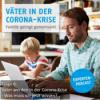 Vater werden in der Corona-Krise - Folge 6 mit Volker Baisch, Claudia Fuchs und Gunter Beetz