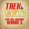 70.1 - Trek & Gold: Discovery Season 3 - Supersynopsis!