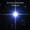 Ein Kurs in Wundern-Textbuch-Kapitel 1-V. Ganzheit und reiner Geist-Abschnitte 1und2