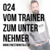 024 - Vom Trainer zum Unternehmer w/Thorben Schütt