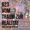 023 - Vom Traum zur Realität w/Thorsten Schröder