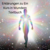 Episode 4 - Ein Kurs in Wundern - Erklärungen