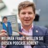 NEIJMAN fragt: Wollen Sie diesen Podcast hören?
