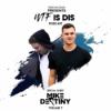 WTF Is Dis Podcast Vol. 7 w/ Mike Destiny