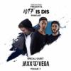 WTF Is Dis Podcast Vol. 3 w/ Jaxx & Vega