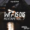 WTF Is Dis Mixtape 7 - Wuppertal Tribute
