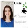 #15 Get rich! Alles rund um deinen Vermögensaufbau!
