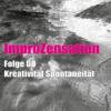 ImproZensation Folge 08 Kreativität Spontaneität