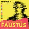 Episode 1: Goethes Faust automatisch übersetzt   Faustus. Teil 1 ist eine Katastrophe: Der offizielle Podcast zum Buch, automatisch vorgelesen.