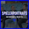 Spielerportrait Tim Rister & Max Weickert
